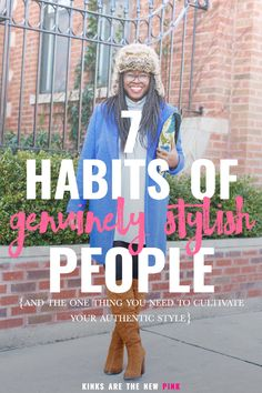 A look at the habits of stylish people and how you can start cultivating your…