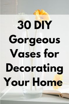 30 Gorgeous Vases for Decorating Your Home