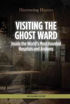 In this book, paramedic and paranormal investigator Richard Estep recounts some of the most fascinating and often chilling stories of hospital hauntings from across the globe. Readers will experience a journey around the world, stopping off at a wide spec