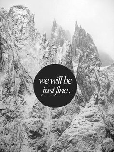 we will be just fine