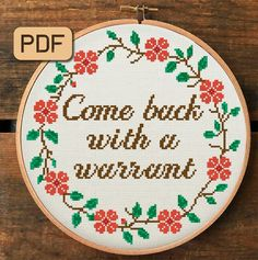 Come Back With a Warrant Cross Stitch Pattern, Quote Cross Stitch Pdf, Embroidery Hoop Art - - Naughty Cross Stitch, Cute Cross Stitch, Modern Cross Stitch, Cross Stitch Kits, Cross Stitch Charts, Cross Stitch Designs, Funny Cross Stitch Patterns, Embroidery Hoop Art, Cross Stitch Embroidery