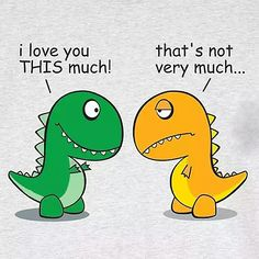 @Joy Miller T-Rex loves you ttthhhiiiiisssss much
