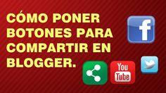 COMO PONER BOTONES PARA COMPARTIR EN BLOGGER/ Botones de redes sociales ...