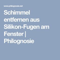 schimmel aus silikon silikonfugen am fenster entfernen haus agenbach pinterest schimmel. Black Bedroom Furniture Sets. Home Design Ideas