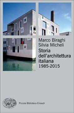 Marco Biraghi, Silvia Micheli, Storia dell'architettura italiana.1985-2015, PBE NS