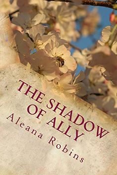 The Shadow of Ally by [Robins, Aleana]