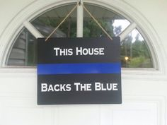 Check out this item in my Etsy shop https://www.etsy.com/listing/475053647/thin-blue-line-this-house-backs-the-blue