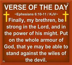 Ephesians 6:10-11 KJV