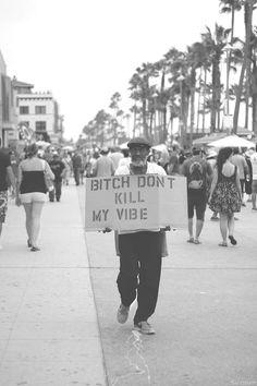 Don't kill my vibe ;)