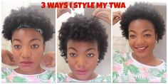 3 Ways I style my TWA now that it has grown out quite a bit.