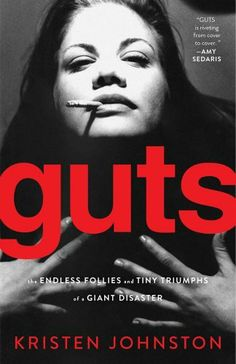 Guts: The Endless Follies and Tiny Triumphs of a Giant Disaster by Kristen Johnston, http://www.amazon.com/dp/1451635052/ref=cm_sw_r_pi_dp_tEAHpb01V6CJC