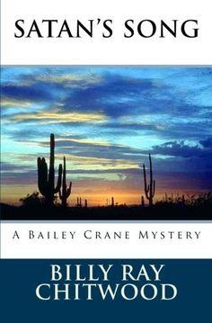 Satan's Song - A Bailey Crane Mystery by Billy Ray Chitwood, http://www.amazon.com/gp/product/B006WU22KS/ref=cm_sw_r_pi_alp_bGNsqb13M6BD3