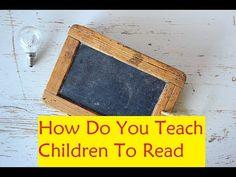 How Do You Teach Children To Read #TeachChildrenToRead