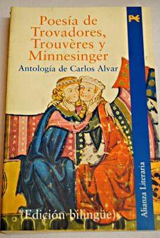 Poesía de Trovadores, Trouvères y Minnesinger.