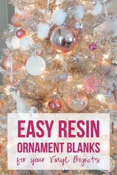 Easy Resin Ornament Blanks for your Vinyl Projects - Happily Ever After, Etc. #resinprojects #cricutcreated #resinornaments