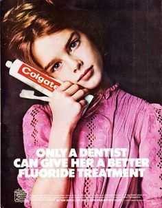 "Photo: Brooke Shields from 1975!  The Colgate ad reads ""Only A Dentist Could Give Her A Better Fluoride Treatment.""  #vintagedental #Vintage #Dental"