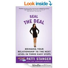 Seal the Deal: Bringing Your Relationship to the Next Level in Three Easy Steps - Kindle edition by Patti Stanger. Health, Fitness & Dieting Kindle eBooks @ Amazon.com.