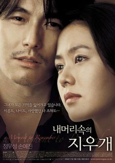 A Moment to Remember - It stars Son Ye-jin and Jung Woo-sung and follows the theme of discovery in a relationship and the burdens of loss caused by Alzheimer's disease. (wiki)