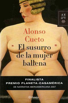 Alonso Cueto - El Susurro de la mujer ballena