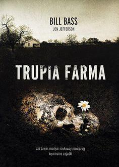 Trupia farma - Bass Bill | Książka w Sklepie EMPIK.COM Tennessee, Hand Lettering, Bass, Book Art, Books To Read, Crime, Ebooks, Reading, Literatura