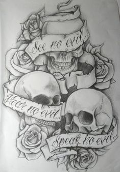 Tattoo idea this is very cool. See no evil, hear no evil, speak no evil with skulls and roses