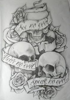 """See no evil, hear no evil, speak no evil"" script banner skulls and roses tattoo drawing"