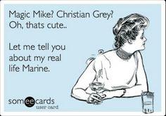 Hahaha I love my marine :)