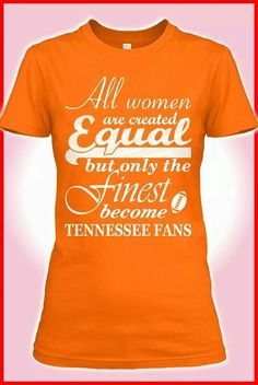 All women are created equal but only the finest become Tennessee Fans! GBO VFL
