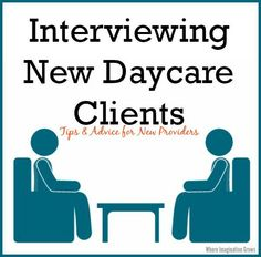 Tips for interviewing daycare clients for your in home daycare program. Advice for new providers on starting a successful family child care program