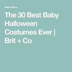 The 30 Best Baby Halloween Costumes Ever | Brit + Co