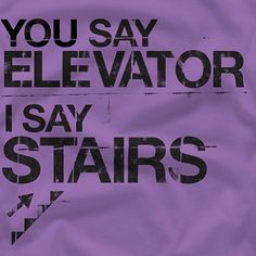 On vacation.....I'd prefer to use an elevator but nooooooo!