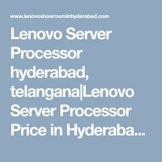 Lenovo Server Processor hyderabad, telangana|Lenovo Server Processor Price in Hyderabad|Server Processor models|Server Processor pricelist|Server Processor service center|hyderabad|telangana|andhra Software Online, Hyderabad, Showroom, India, Models, Laptop, Templates, Goa India, Indie