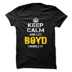 Keep Calm Let BOYD Handle It
