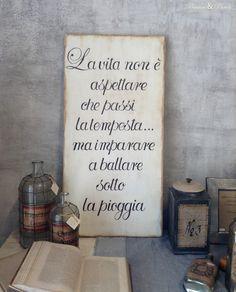 La tua frase preferita diventa un quadro da Atelier Maison! Quadri in legno dipinti a mano libera, personalizzati! Italian Phrases, Quotations, Best Quotes, Decoupage, Reflection, How To Memorize Things, Shabby Chic, Spirituality, Inspirational Quotes
