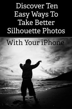 Discover 10 easy ways to take better photos of silhouette's with your iPhone. Simple tips you can apply today. via @mobiography