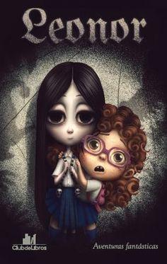 de Daniel González .  Libro que nos hará vivir aventuras y sustos de la mano de una niña muy peculiar  llamada Leonor y su amiga Nazareth. Precio 5500