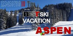 10 Tips for the Best Ski Vacation in Aspen