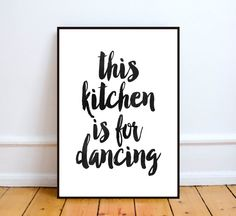 This Kitchen Is For Dancing PrintableINSTANT by TypoArtHouse