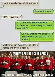 Not that there actually is such a thing as the friendzone, but I think its funny because this has happened to me more than once Funny Shit, Funny Texts Jokes, Text Jokes, Funny Text Fails, Cute Texts, Funny Text Messages, Stupid Funny Memes, The Funny, Funny Stuff