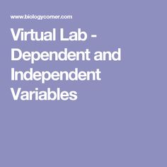 Virtual Lab - Dependent and Independent Variables