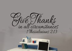 """Scripture wall decal-bible verse vinyl words-1 thessalonians 2 13-Give thanks in all circumstances-10.5""""x24"""". $25.00, via Etsy."""