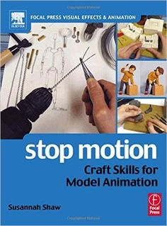 Amazon.com: Stop Motion: Craft Habilidades para el modelo de Animación (Focal Press efectos visuales y animación) (9780240516592): Susannah Shaw: Libros