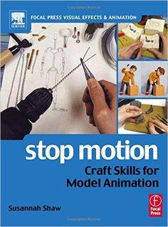 Amazon.com: Stop Motion: Craft Habilidades para el modelo de Animación (Focal Press efectos visuales y animación) (9780240516592): Susannah Shaw: Libros