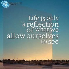 Life is only a reflection of what we see.. Daily Quotes, Me Quotes, Motivational Quotes, Inspirational Quotes, Life Of Pi Quotes, Sunday Quotes, Meaningful Quotes, Mirror Quotes, Reflection Quotes