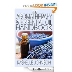 FREE Kindle Book: The Aromatherapy & Essential Oils Handbook