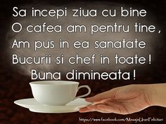 Sa incepi ziua cu bine O cafea am pentru tine, Am pus in ea sanatate, Bucurii si chef in toate! Buna dimineata! Coffee Time, Morning Coffee, Good Morning Greetings, Facebook, Peace And Love, Messages, Tea, Motivation, Tableware