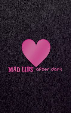 Mad Libs After Dark Best Art Books, Good Books, Books To Read, Funny Valentine, Valentine Day Gifts, Say I Love You, My Love, Mad Libs, Adult Party Games