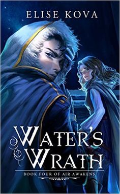 My love affair with the Air Awakens series continues with the newly released Water's Wrath!!!!! SO GOOD! SUMMARY (from back): Librarian turned sorcerer. Sorcerer turned hero. Hero turned puppet. Th…