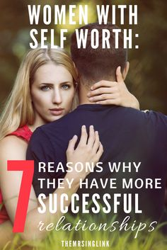 7 Reasons Why Women With Self Worth Have More Successful Relationships | Relationship Advice | Female Empowerment | Women and dating | Dating Tips | Self Worth in relationships | How to gain self worth | theMRSingLink