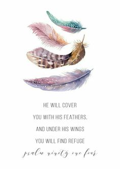 Grandma Quotes Discover He will cover you with His feathers Psalm - Feather Print Christian Nursery Decor Nursery Art Bible Verse Print Scripture Print Bible Verses Quotes, Bible Scriptures, Faith Quotes, Psalms Quotes, Peace Quotes, Strength Scriptures, Encouraging Verses, Faith Bible, Song Quotes
